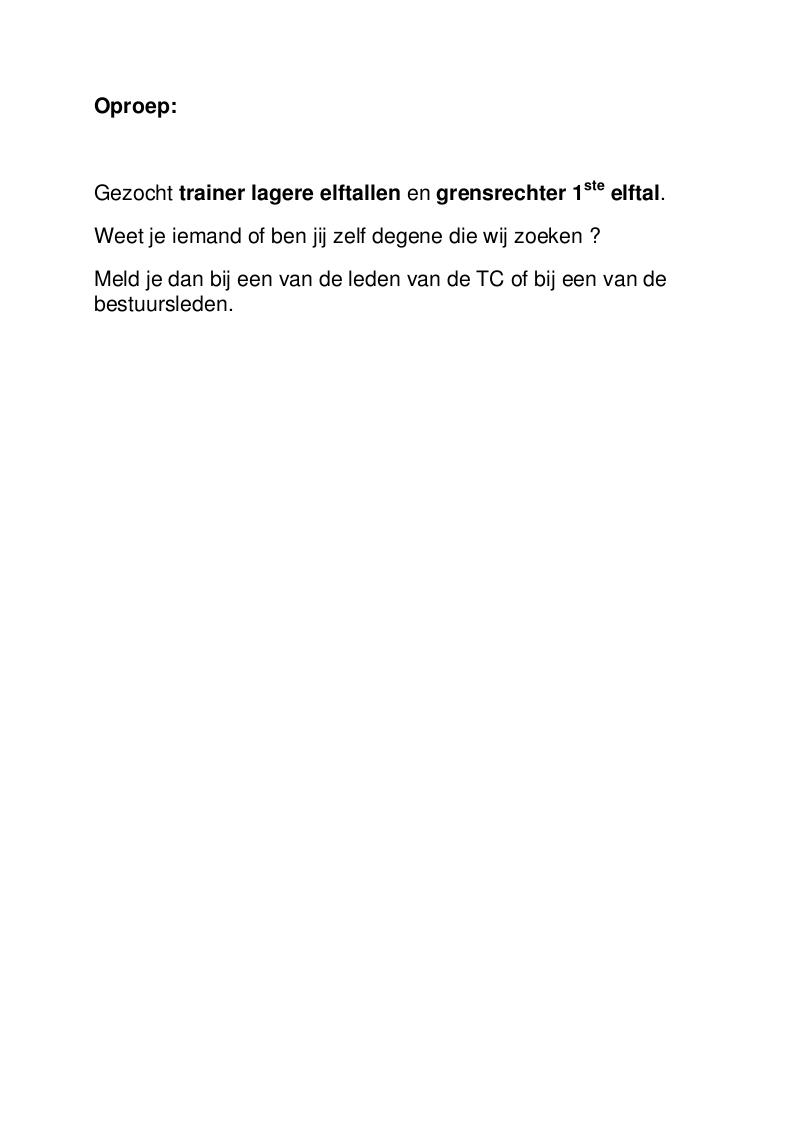 Gezocht trainer lagere elftallen en grensrechter 1ste elftal.
